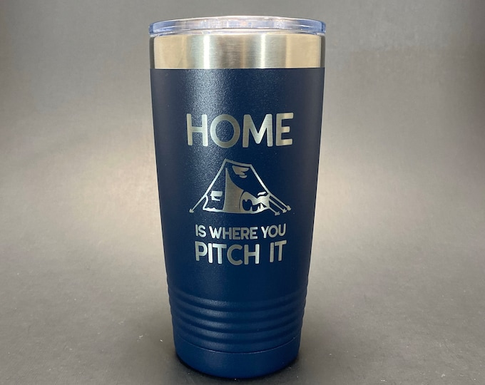 Home is Where You Pitch It - Camping- 20 oz Polar Tumbler - Insulated Tumbler