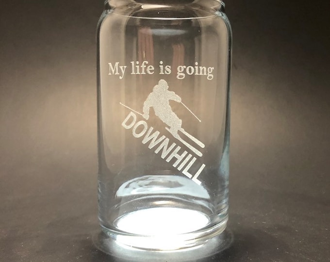 Skier - My life is going Downhill  - Laser etched 16 oz Can Glass