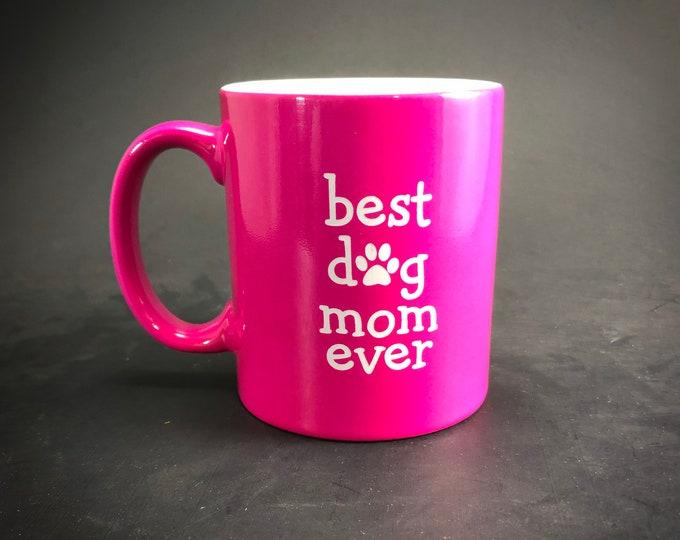 Best Dog Mom Ever - 11 oz Ceramic Beverage Mug -
