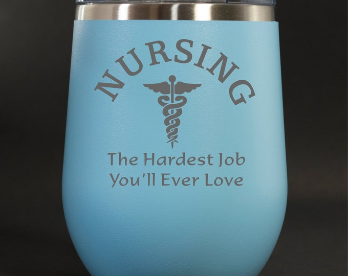 Nursing, The Hardest Job...  - 12 oz Polar Stemless Wine - Nurse