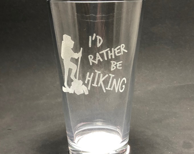 I'd Rather be Hiking - Etched Pint Glass