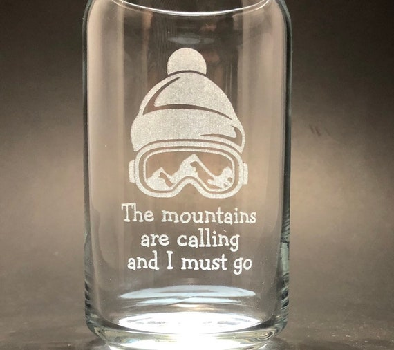 Ski Goggles and The Mountain are Calling  - Laser etched 16 oz Can Glass