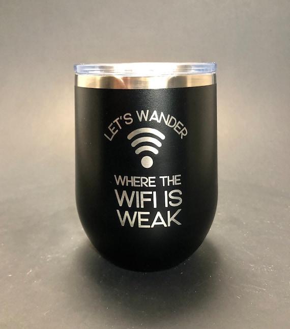 Where the Wifi is Weak - 12 oz Polar Stemless Wine
