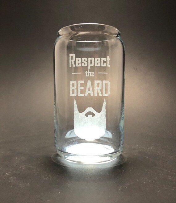 Respect the Beard - Laser etched 16 oz Can Glass