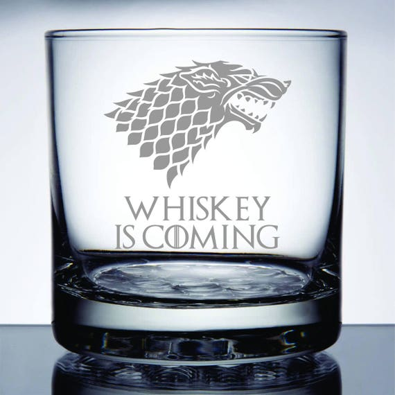 Whiskey is Coming - Etched 10.25 oz Rocks Glass - Game of Thrones