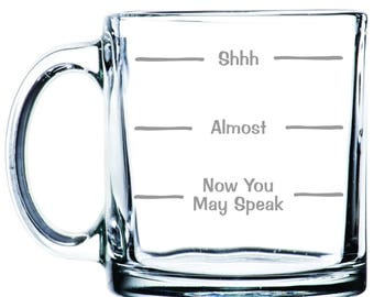 Shhh - Almost - You May Speak Now - Etched 13  oz Coffee Mugs