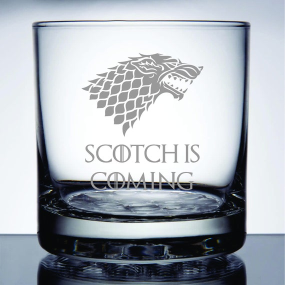 Scotch is Coming - Etched 10.25 oz Rocks Glass - Game of Thrones