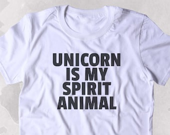 Unicorn Is My Spirit Animal Shirt Unicorn Lover Clothing Tumblr T-shirt