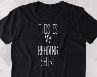 This Is My Reading Shirt Funny Bookworm Reader Nerdy Clothing Tumblr T-shirt