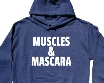 Muscles And Mascara Gym Workout Exercise Hoodie Sweatshirt