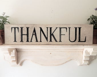 THANKFUL SIGN/farmhouse signs,vintage style signs,hand made signs, hand painted signs, distressed signs, wooden signs, inspirational signs