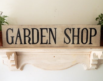 GARDEN SHOP SIGN/farmhouse signs,vintage style signs,hand made signs, hand painted signs, distressed signs, wooden signs, garden signs