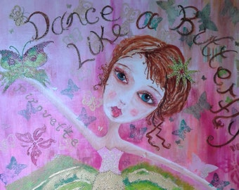 Dance Like A Butterfly Ballerina- Mixed Media, Acrylic and Collage Painting on Canvas 61x76cm