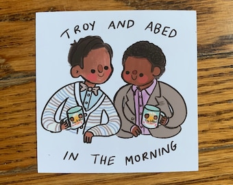 Troy and Abed in The Morning Sticker - 3 x 3 - Community TV Show Sticker - Abed Nadir, Troy Barnes Sticker - Stationery, Fanart, Greendale