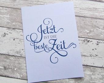 """Bild, Poster, Typographie, Druck, Kunstdruck """"Jetzt ist die beste Zeit"""" von Frollein KarLa"""