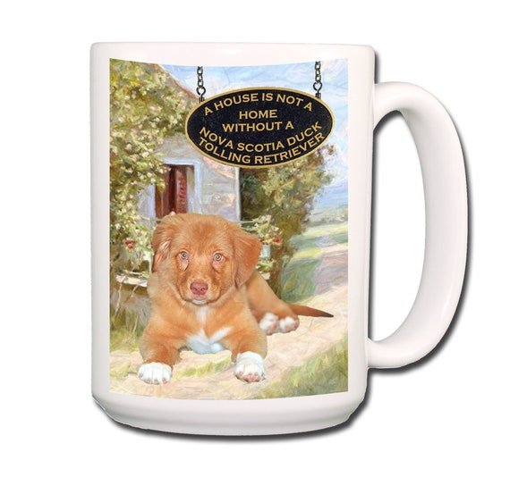Nova Scotia Duck Toller a House is Not a Home Extra Large 15 oz Coffee Mug