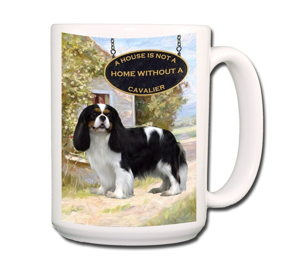 Cavalier King Charles Spaniel a House is Not a Home Large 15 oz Coffee Mug No 1