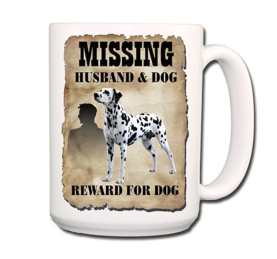 Dalmatian Husband Missing Reward Extra Large 15 oz Coffee Mug