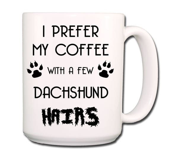 Dachshund I Prefer My Coffee With Hair Extra Large 15 oz Coffee Mug