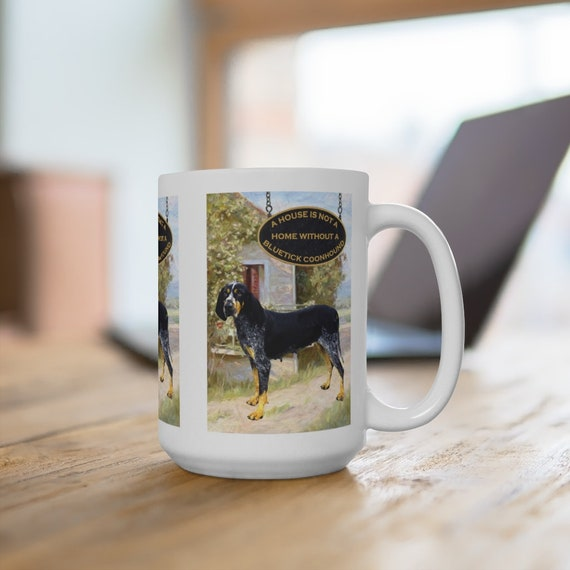 Bluetick Coonhound a House is Not a Home Extra Large 15oz Coffee Mug