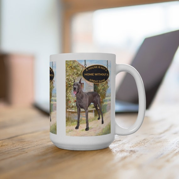 Great Dane a House is Not a Home Extra Large 15oz Coffee Mug Dog No 1