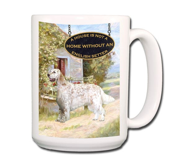 English Setter a House is Not a Home Large 15 oz Coffee Mug