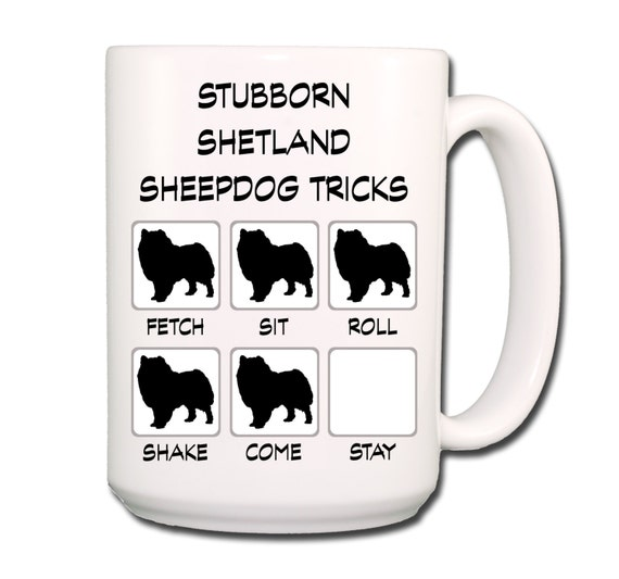 Shetland Sheepdog Stubborn Tricks 15 oz Large Coffee Mug
