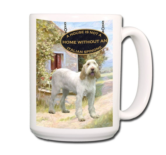 Italian Spinone a House is Not a Home 15 oz Large Coffee Mug No 1