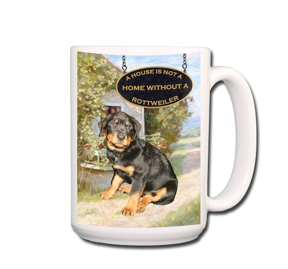 Rottweiler a House is Not a Home Extra Large 15 oz Coffee Mug No 1