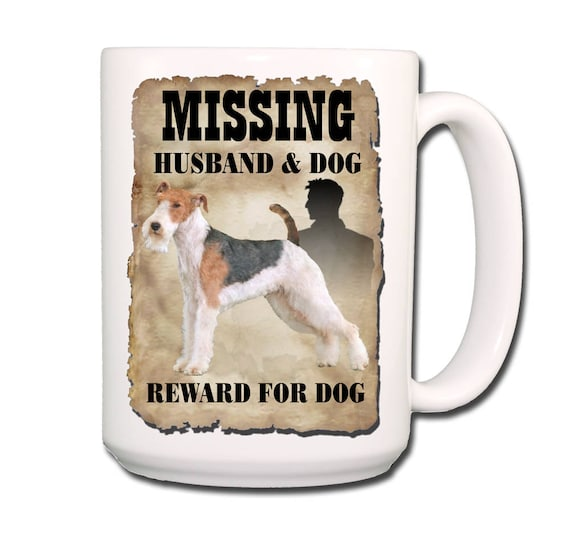 Wire Fox Terrier Husband Missing Reward Large 15 oz Coffee Mug No 2