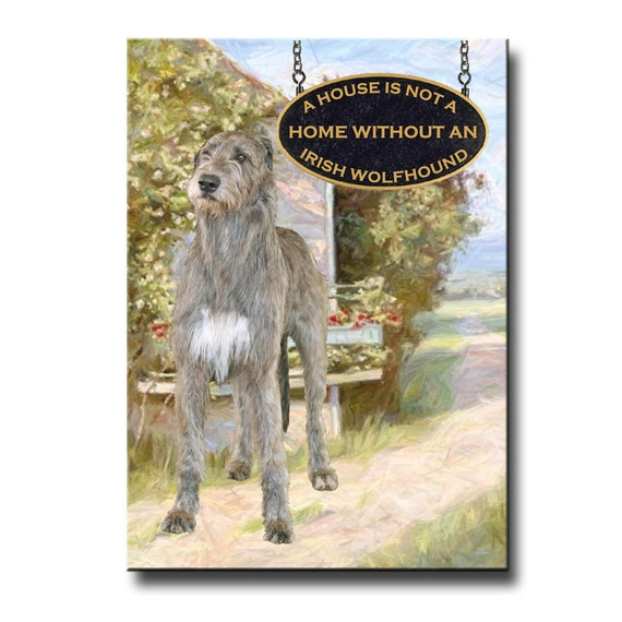 Irish Wolfhound a House is Not a Home Fridge Magnet