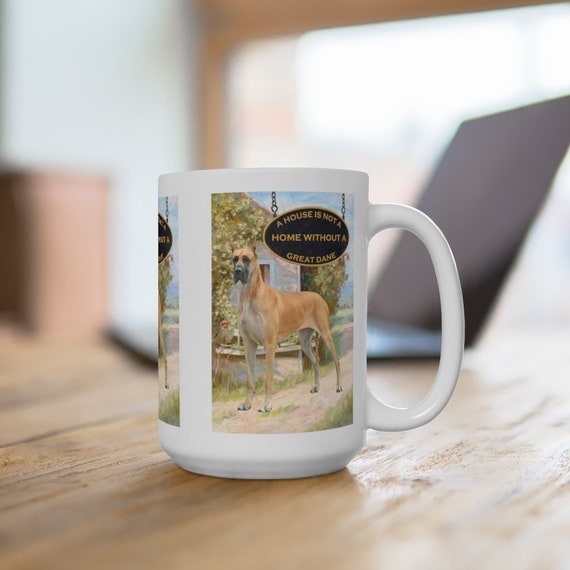 Great Dane a House is Not a Home Extra Large 15oz Coffee Mug Dog No 3
