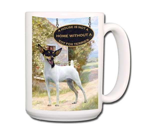 Toy Fox Terrier a House is Not a Home Extra Large 15 oz Coffee Mug