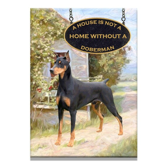Doberman Pinscher a House is Not a Home Fridge Magnet No 1