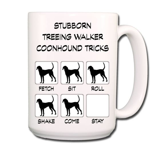 Treeing Walker Coonhound Stubborn Tricks Extra Large 15 oz Coffee Mug