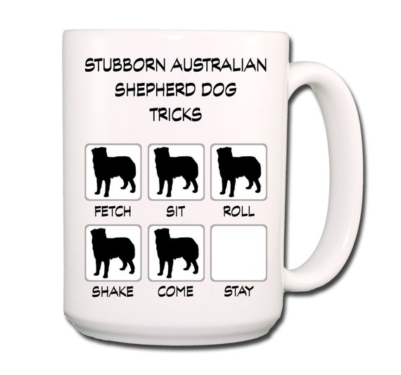 Australian Shepherd Dog Stubborn Tricks Large 15 oz Coffee Mug