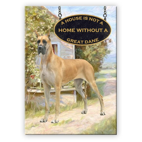 Great Dane a House is Not a Home Fridge Magnet No 3
