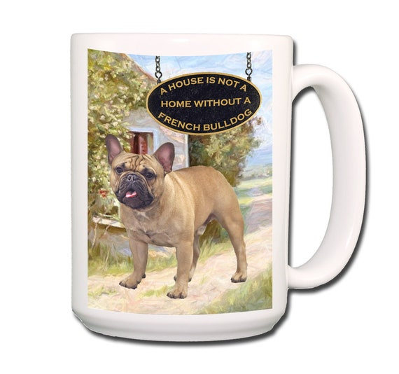 French Bulldog a House is Not a Home Extra Large 15 oz Coffee Mug No 3