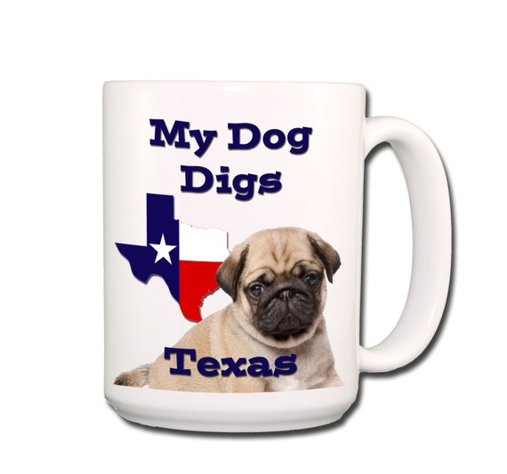 Pug My Dog Digs Texas Large 15 oz Coffee Mug