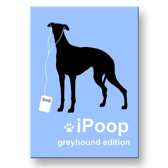 Greyhound iPoop Funny Fridge Magnet