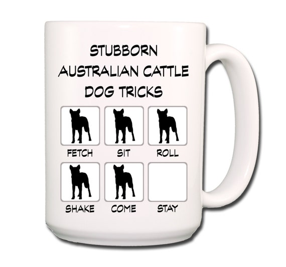 Australian Cattle Dog Stubborn Tricks Large 15 oz Coffee Mug