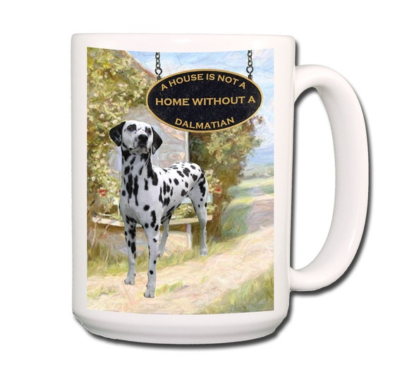 Dalmatian a House is Not a Home Large 15 oz Coffee Mug