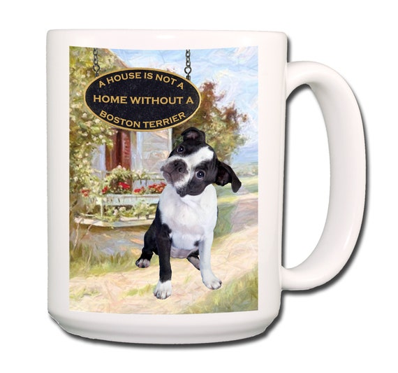 Boston Terrier a House is Not a Home Extra Large 15 oz Coffee Mug No 3