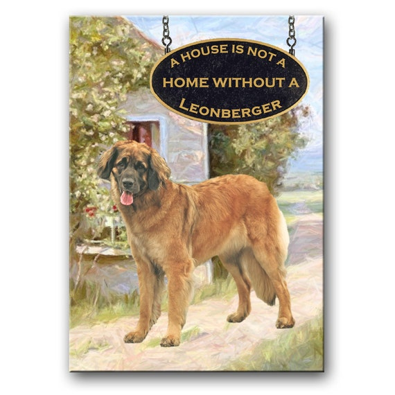 Leonberger a House is Not a Home Fridge Magnet