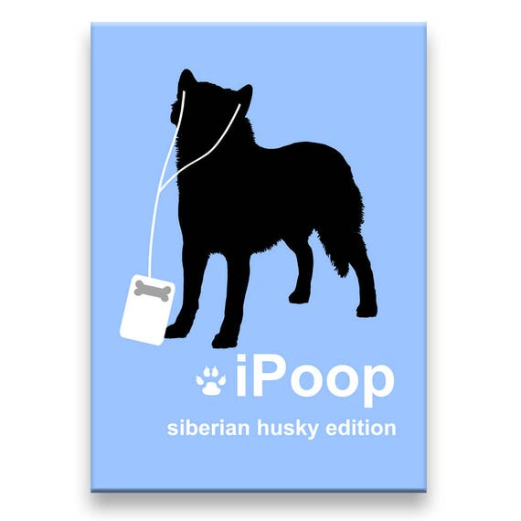 Siberian Husky iPoop Fridge Magnet