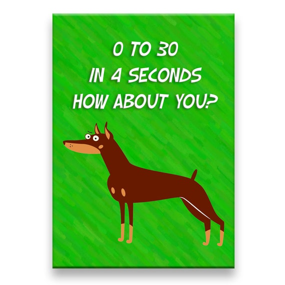 Doberman Pinscher 0 to 30 Speed Fridge Magnet No 2