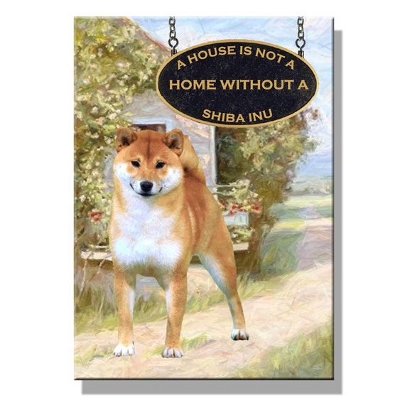 Shiba Inu a House is Not a Home Fridge Magnet No 1