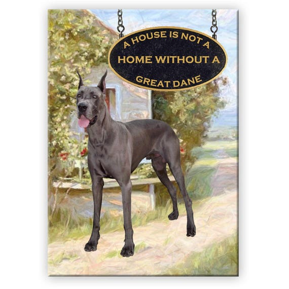 Great Dane a House is Not a Home Fridge Magnet No 1