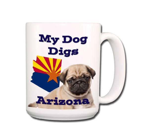 Pug My Dog Digs Arizona Large 15 oz Coffee Mug