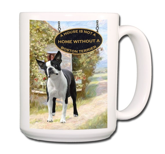 Boston Terrier a House is Not a Home Extra Large 15 oz Coffee Mug No 1